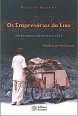 EMPRESARIOS DO LIXO, OS - UM PARADOXO DA MODERNIDADE - 1