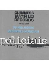 OS MELHORES RECORDES MUNDIAIS POLICIAIS