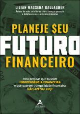 PLANEJE SEU FUTURO FINANCEIRO - PARA PESSOAS QUE BUSCAM INDEPENDÊNCIA FINANCEIRA E QUE QUEREM TRANQUILIDADE FINANCEIRA NÃO APENAS HOJE