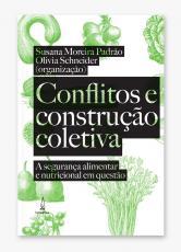 CONFLITOS E CONSTRUÇÃO COLETIVA - A SEGURANÇA ALIMENTAR E NUTRICIONAL EM QUESTÃO