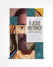 O JESUS HISTÓRICO - CRITÉRIOS E CONTEXTOS NO ESTUDO DAS ORIGENS CRISTÃS