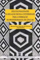 (DE)COLONIALIDADES NA RELAÇÃO ESCOLA-UNIVERSIDADE PARA A FORMAÇÃO DE PROFESSORAS(ES) DE LÍNGUAS