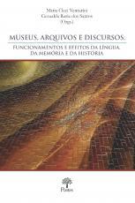 MUSEUS, ARQUIVOS E DISCURSOS