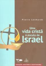 UMA VIDA CRISTÃ À ESCUTA DE ISRAEL