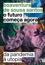 O FUTURO COMEÇA AGORA - DA PANDEMIA À UTOPIA