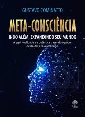 META-CONSCIÊNCIA INDO ALÉM, EXPANDINDO SEU MUNDO