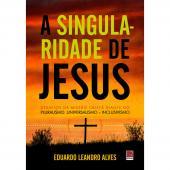 A SINGULARIDADE DE JESUS
