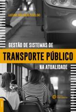 GESTÃO DE SISTEMAS DE TRANSPORTE PÚBLICO NA ATUALIDADE