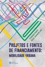 PROJETOS E FONTES DE FINANCIAMENTO - MOBILIDADE URBANA