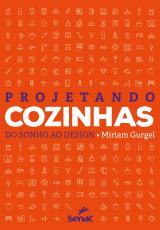 PROJETANDO COZINHAS - DO SONHO AO DESIGN
