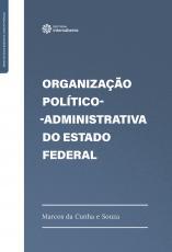 ORGANIZAÇÃO POLÍTICO-ADMINISTRATIVA DO ESTADO FEDERAL