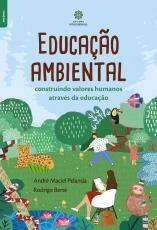EDUCAÇÃO AMBIENTAL - CONSTRUINDO VALORES HUMANOS ATRAVÉS DA EDUCAÇÃO