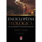 ENCICLOPÉDIA TEOLÓGICA: NUMA PERSPECTIVA TRANSDISCIPLINAR VOL. 1
