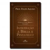 COLEÇÃO CURSO BÍBLICO - VOL. I: INTRODUÇÃO À BÍBLIA E PENTATEUCO