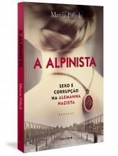 A ALPINISTA - SEXO E CORRUPÇÃO NA ALEMANHA NAZISTA
