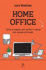 HOME OFFICE - COMO SE ADAPTAR SEM PERDER A CABEÇA NEM AQUELA PROMOÇÃO