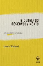 BIOLOGIA DO DESENVOLVIMENTO - UMA BREVÍSSIMA INTRODUÇÃO