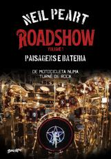 ROADSHOW: PAISAGENS E BATERIA (VOLUME 1) - DE MOTOCICLETA NUMA TURNÊ DE ROCK