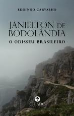 JANIELTON DE BODOLÂNDIA - O ODISSEU BRASILEIRO