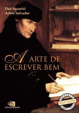 A ARTE DE ESCREVER BEM (EDIÇÃO REVISTA E AMPLIADA-2021)