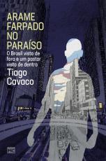 ARAME FARPADO NO PARAÍSO - O BRASIL VISTO DE FORA E UM PASTOR VISTO DE DENTRO