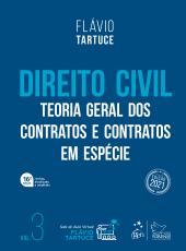DIREITO CIVIL - TEORIA GERAL DOS CONTRATOS E CONTRATOS EM ESPÉCIE - VOL. 3