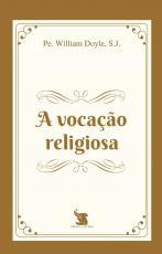 A VOCAÇÃO RELIGIOSA