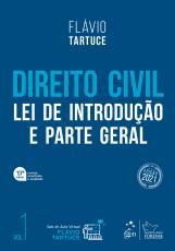 DIREITO CIVIL - LEI DE INTRODUÇÃO E PARTE GERAL - VOL. 1