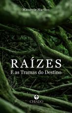 RAÍZES - E AS TRAMAS DO DESTINO