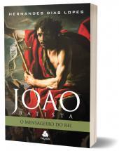 JOÃO BATISTA - O MENSAGEIRO DO REI