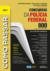 COMO PASSAR EM CONCURSOS DAPOLÍCIA FEDERAL - 800 QUESTÕES COMENTADAS - 1ª ED - 2021