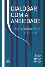 DIALOGAR COM A ANSIEDADE - UMA VEREDA PARA O CUIDADO