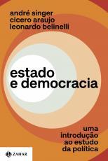 ESTADO E DEMOCRACIA - UMA INTRODUÇÃO AO ESTUDO DA POLÍTICA