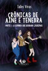 CRÔNICAS DE AINE & TENEBRA - PARTE 1 - A SOMBRA QUE ROUBAVA LÁGRIMAS