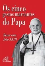 CINCO GESTOS MARCANTES DO PAPA, OS
