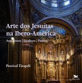 ARTE DOS JESUÍTAS NA IBERO-AMÉRICA - ARQUITETURA - ESCULTURA - PINTURA