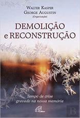 DEMOLIÇÃO E RECONSTRUÇÃO