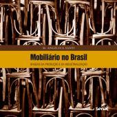 MOBILIÁRIO NO BRASIL : ORIGENS DA PRODUÇÃO E DA INDUSTRIALIZAÇÃO