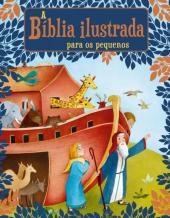 A BÍBLIA ILUSTRADA PARA OS PEQUENOS
