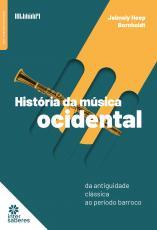 HISTÓRIA DA MÚSICA OCIDENTAL - DA ANTIGUIDADE CLÁSSICA AO PERÍODO BARROCO