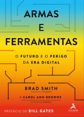 ARMAS E FERRAMENTAS - O FUTURO E O PERIGO DA ERA DIGITAL