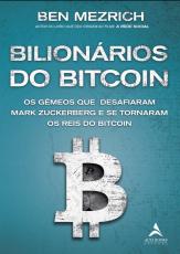 BILIONÁRIOS DO BITCOIN - OS GÊMEOS QUE DESAFIARAM MARK ZUCKERBERG E SE TORNARAM OS REIS DO BITCOIN