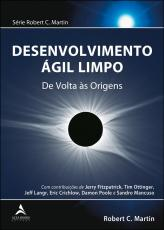 DESENVOLVIMENTO ÁGIL LIMPO - DE VOLTA ÀS ORIGENS