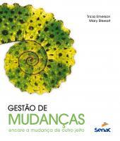 GESTÃO DE MUDANÇAS - ENCARE A MUDANÇA DE OUTRO JEITO