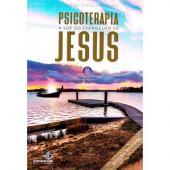 PSICOTERAPIA À LUZ DO EVANGELHO DE JESUS - NOVA EDIÇÃO