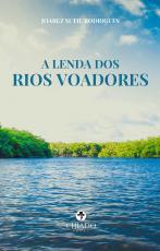 A LENDA DOS RIOS VOADORES