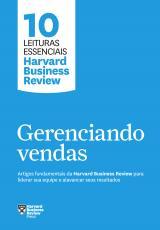 GERENCIANDO VENDAS (10 LEITURAS ESSENCIAIS - HBR)