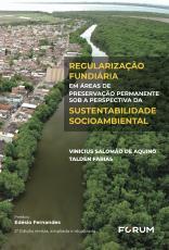 REGULAÇÃO FUNDIÁRIA EM ÁREAS DE PRESERVAÇÃO PERMANENTE SOB A PERSPECTIVA DA SUSTENTABILIDADE SOCIOAMBIENTAL