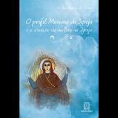 O PERFIL MARIANO DA IGREJA E A ATUAÇÃO DA MULHER NA IGREJA