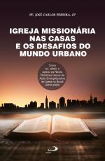 IGREJA MISSIONÁRIA NAS CASAS E OS DESAFIOS DO MUNDO URBANO